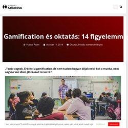 Gamification és oktatás: 14 figyelemmágnes ötlet tanároknak « Kollektíva