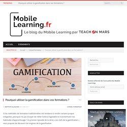 Pourquoi utiliser la gamification dans vos formations ? - Le blog du Mobile Learning