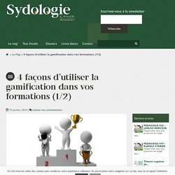 4 façons d'utiliser la gamification dans vos formations (1/2) - Sydologie