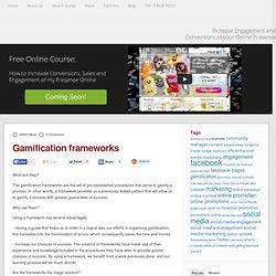 Gamification frameworks