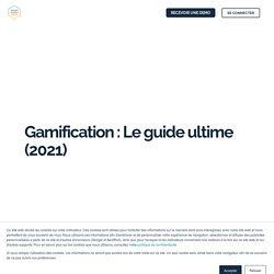 Gamification : Le Guide Ultime (2021)