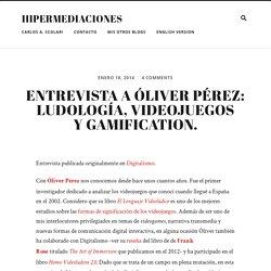 Entrevista a Óliver Pérez: ludología, videojuegos y gamification.