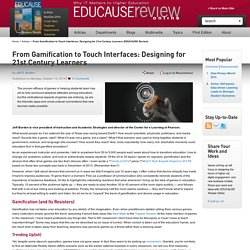 From Gamification to Touch Interfaces: Designing for 21st Century Learners