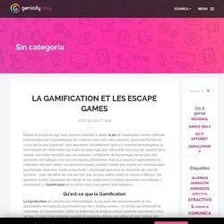 La Gamification et les Escape Games