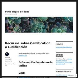 Recursos sobre Gamification o Ludificación – Por la alegría del salto