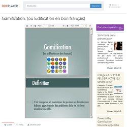 Gamification. (ou ludification en bon français)