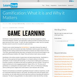 Gamification: What it is and Why it Matters
