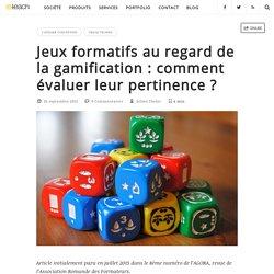 Jeux formatifs au regard de la gamification : comment évaluer leur pertinence ? - e-teach