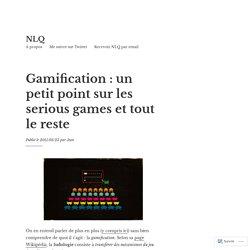 Gamification : un petit point sur les serious games et tout le reste