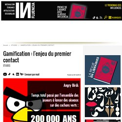 Gamification : l'enjeu du premier contact