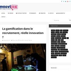 La gamification dans le recrutement, réelle innovation ? – Blog Moovijob