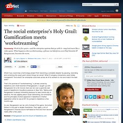 The social enterprise's Holy Grail: Gamification meets 'workstreaming'