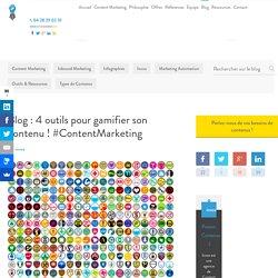 Blog : 4 outils pour gamifier son contenu ! #ContentMarketing