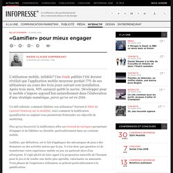 «Gamifier» pour mieux engager