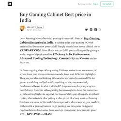 Buy Gaming Cabinet Best price in India - KRG KART - Medium
