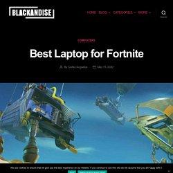 Best Gaming Laptop for Fortnite - Blackandise