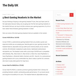 5 Best Gaming Headsets in the Market - The Daily UK
