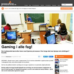 Gaming i alle fag! - PressFire.no