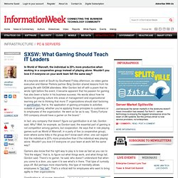 SXSW: What Gaming Should Teach IT Leaders - Global-cio - Executive insights/interviews