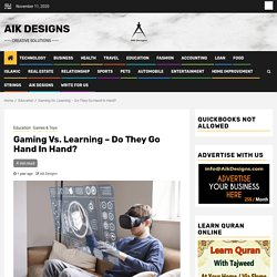 Gaming Vs. Learning - Do They Go Hand In Hand? - Aik Designs