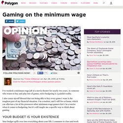 Gaming on the minimum wage