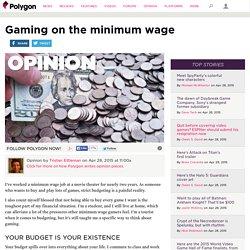 Gaming on the minimum wage