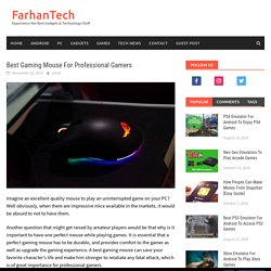 Best Gaming Mouse For Professional Gamers - FarhanTech