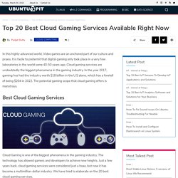 Top 20 Best Cloud Gaming Services Available Right Now