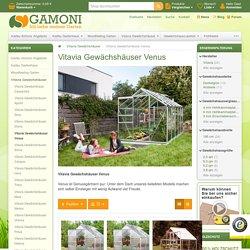 Ich liebe meinen Garten. Vitavia Gewächshäuser Venus