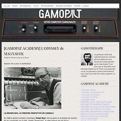 [GAMOPAT ACADEMY] L'ODYSSEY de MAGNAVOX - Gamopat