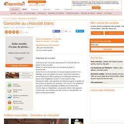 Ganache au chocolat blanc : Recette de Ganache au chocolat blanc