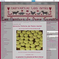 Ganache Pistache de Pierre Hermé - Les Passions de Dame Cocotte