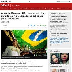 Acuerdo Mercosur-UE: quiénes son los ganadores y los perdedores del nuevo pacto comercial