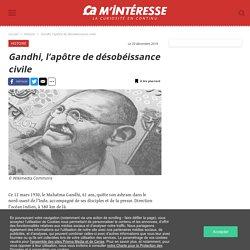 Gandhi, l'apôtre de désobéissance civile