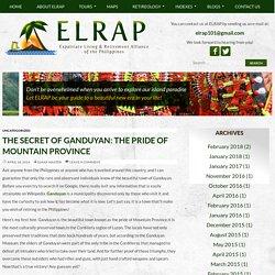 The Secret Of Ganduyan: The Pride Of Mountain Province
