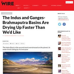 The Indus and Ganges-Brahmaputra Basins Are Drying Up Faster Than We'd Like