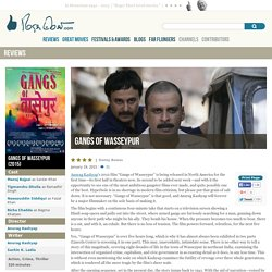 Gangs of Wasseypur Movie Review (2015)