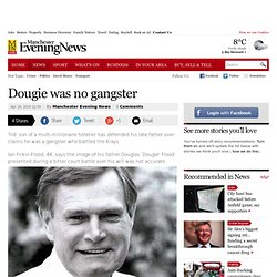 Dougie was no gangster - Manchester Evening News - CometBird