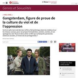 Gangsterdam, figure de proue de la culture du viol et de l'oppression