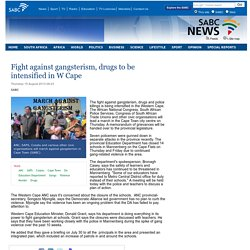 Fight against gangsterism, drugs to be intensified in W Cape:Thursday 15 August 2013