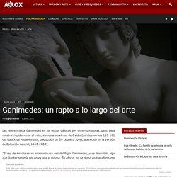 Ganimedes: un rapto a lo largo del arte - Revista Ákrox