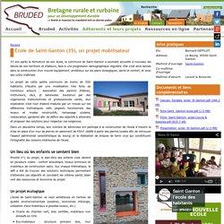 Ecole de Saint-Ganton (35), un projet mobilisateur - Bruded