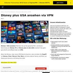 Ganz einfach Disney+ USA ansehen
