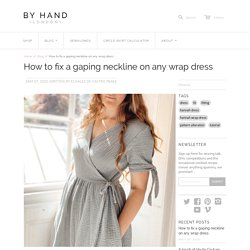 How to fix a gaping neckline on any wrap dress – By Hand London