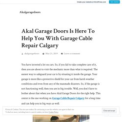 Akal Garage Doors Is Here To Help You With Garage Cable Repair Calgary