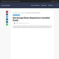 Tips To Get Garage Doors Repaired or Installed Easily