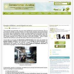 Garages solidaires : savoir réparer son auto Consommer Durable