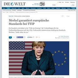 Angela Merkel garantiert europäische Standards bei TTIP