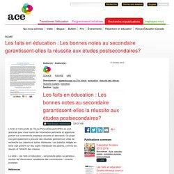 Les faits en éducation : Les bonnes notes au secondaire garantissent-elles la réussite aux...