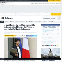 «La réforme du collège garantit la mission républicaine de l'école», par Najat Vallaud-Belkacem